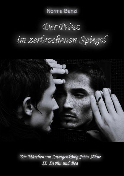 Der Prinz im zerbrochenen Spiegel (Die Märchen um